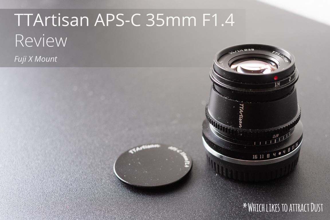 TTArtisan APS-C 35mm F1.4 (Fuji X Mount) Review